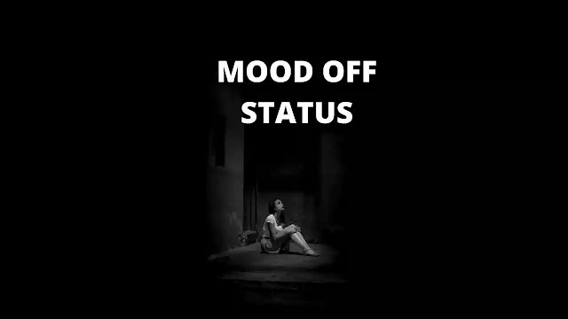 mood of status, mood off status in hindi