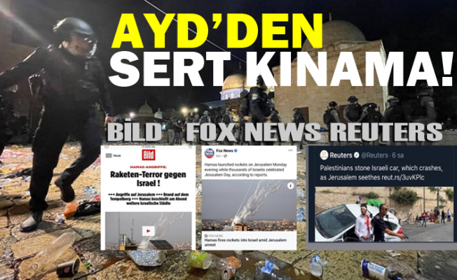 "AYD'den Bild, FOX News ve Reuters""e sert kınama!"