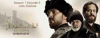 Dirilis Ertugrul Season 1 Episode 5 Urdu Dubbed