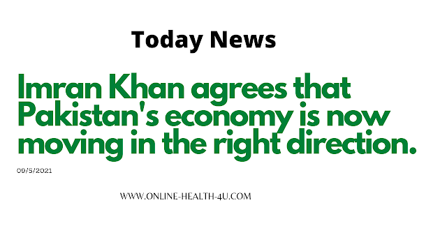 Imran Khan agrees that Pakistan's economy is now moving in the right direction