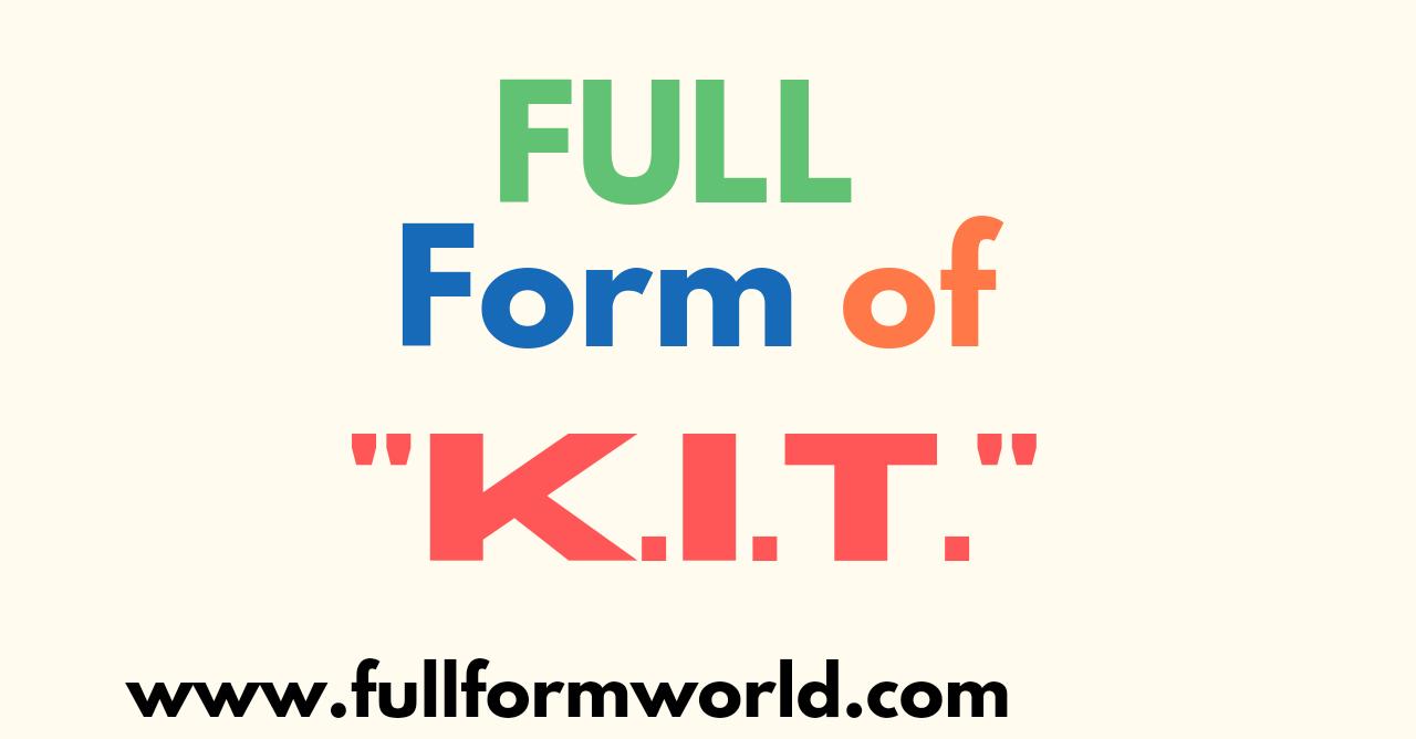 kit full form