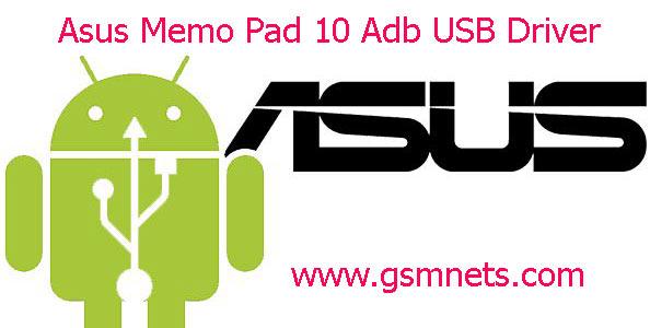 Asus Memo Pad 10 Adb USB Driver Download