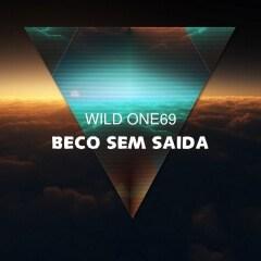 Wild One94 – Beco Sem Saida (Original Mix)