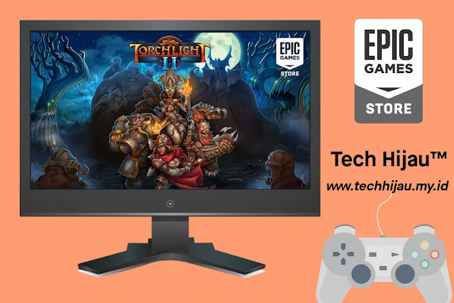 Klaim Game RPG Torchlight II Gratis di Epic Games Store