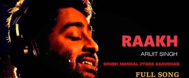 RAAKH LYRICS – SHUBH MANGAL ZYADA SAAVDHAN – Arijit Singh