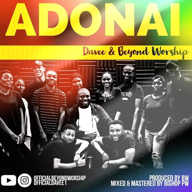 Davee & Beyond Worship - Adonai