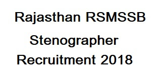 Rajasthan RSMSSB Stenographer Recruitment 2018 I Re-Open Apply Online, Exam date