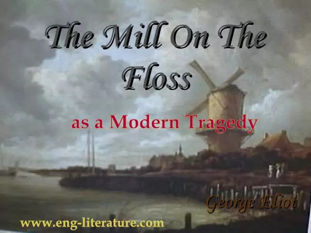 """consider Eliot's """"The Mill on the Floss"""" as a Modern Tragedy?"""