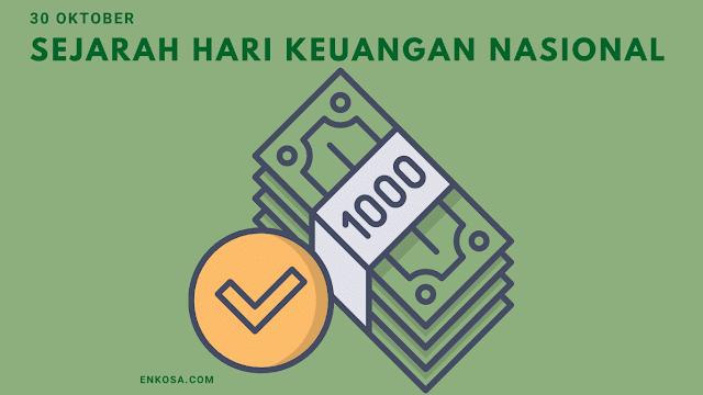 Sejarah Hari Keuangan Nasional 30 Oktober Yang Sebaiknya Diketahui!