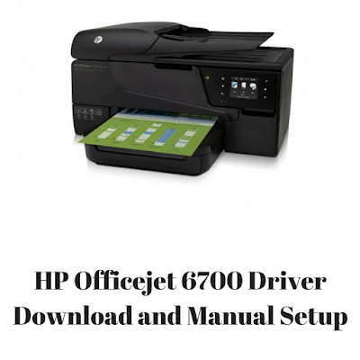 HP Officejet 6700 Driver Download and Manual Setup