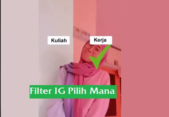 Filter Ig Pilih Mana, Efek Instagram Pertanyaan Pilihan Yang Hits