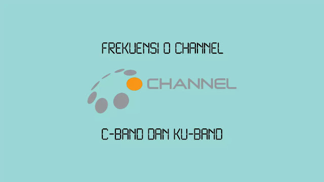 Frekuensi O Channel di Palapa D C-Band dan Ku-Band
