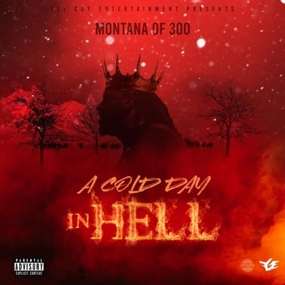 Montana of 300 - A Cold Day In Hell (2020) - Album Download, Itunes Cover, Official Cover, Album CD Cover Art, Tracklist, 320KBPS, Zip album