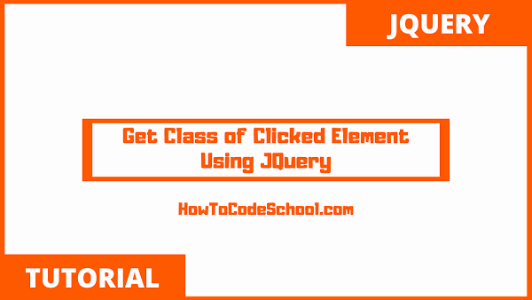 Get Class of Clicked Element Using JQuery