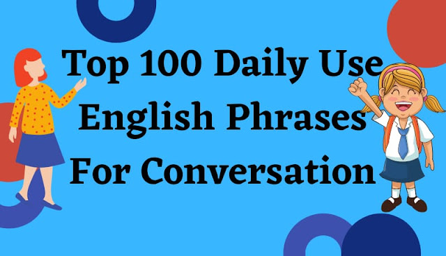 Top 100 most common english phrases for conversation with hindi, daily use english sentences in hindi