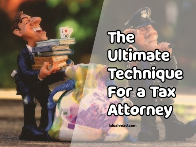 The Ultimate Technique For a Tax Attorney