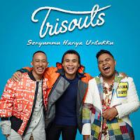 Lirik Lagu Trisouls - Senyummu Hanya Untukku
