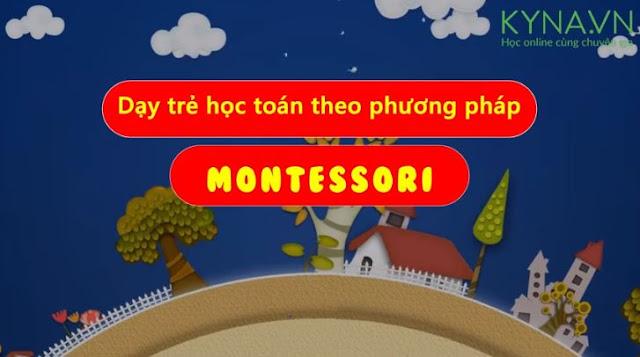 Khóa học dạy trẻ học toán theo phương pháp Montessori