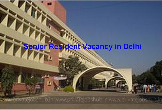 Senior Resident Vacancy in Delhi