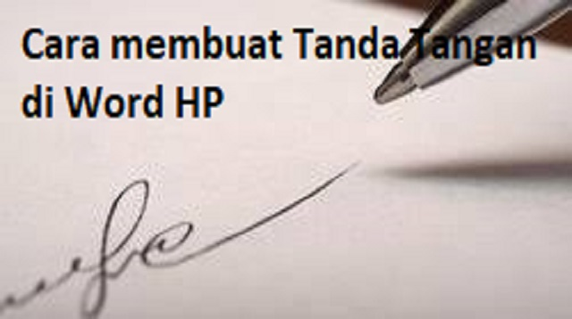 Cara membuat Tanda Tangan di Word HP
