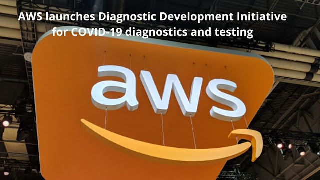 AWS launches Diagnostic Development Initiative for COVID-19 Diagnostics and Testing