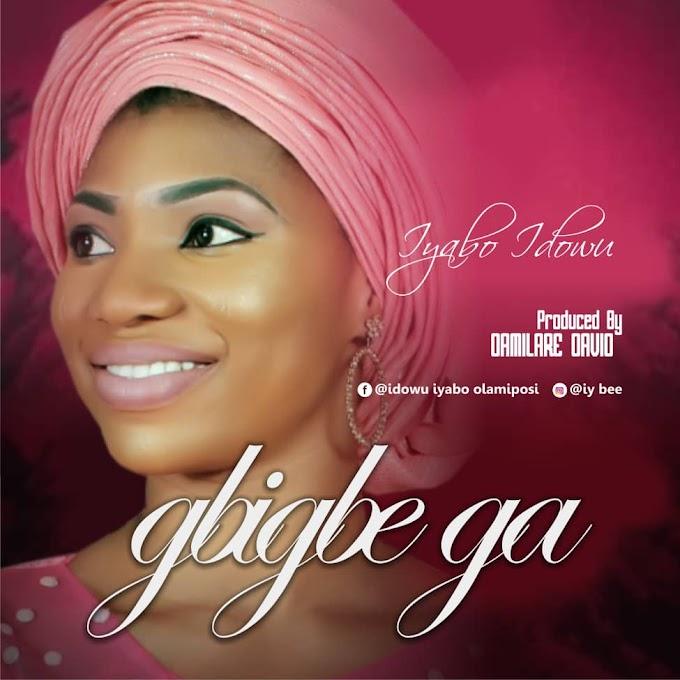 Music: Gbigbe Ga | @ Iyabo Idowu