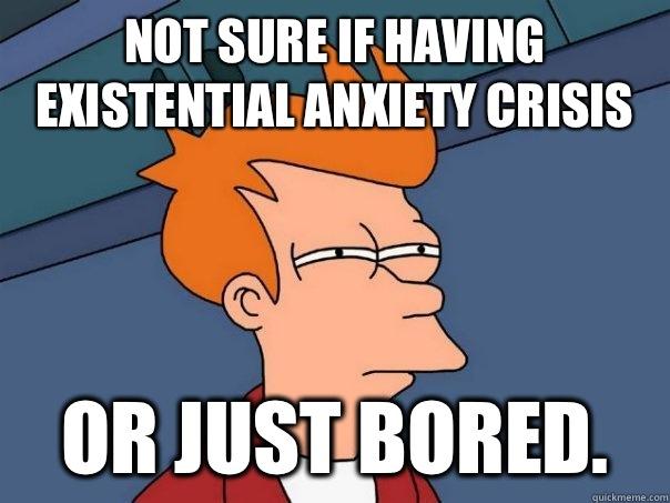 Existenciální krize, nihilismus, deprese    a jak jsem se z