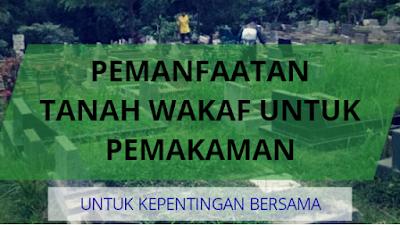 Pemanfaatan Tanah Wakaf Untuk Pemakaman