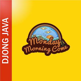 Djong Java - Monday Morning Come