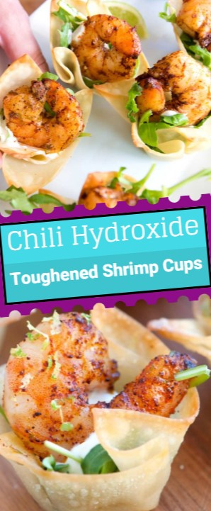 Chili Hydroxide Toughened Shrimp Cups
