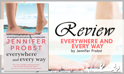 ARC Review: Everywhere and Every Way by Jennifer Probst