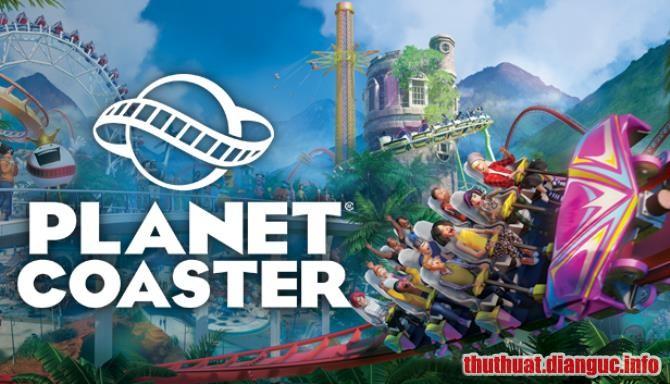 Download Game Planet Coaster Full Crack, Game Planet Coaster, Game Planet Coaster free download, Game Planet Coaster full crack, Tải Game Planet Coaster miễn phí