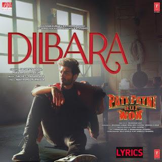 Dilbara Song  Lyrics- Pati Patni Aur Woh,