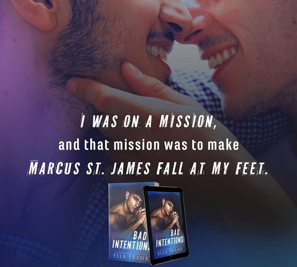 I was on a mission, and that mission was to make Marcus St. James fall at my feet.