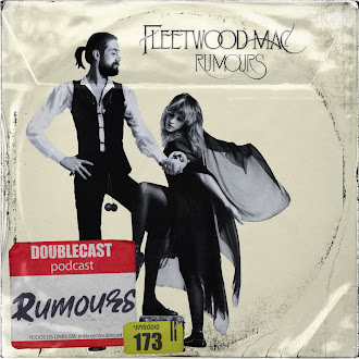 Doublecast 173 - Rumours (Fleetwood Mac)