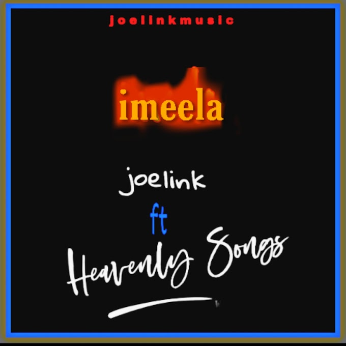 Joelink ft heavenly songs - imeela