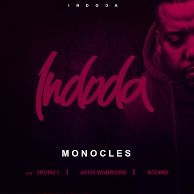 Monocles Feat. 2Point1, Afro Warriors & Ntombi - Indoda (Afro House)