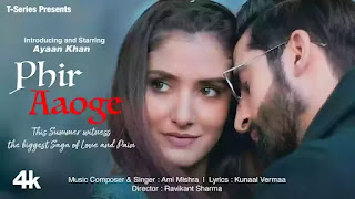 Checkout Ami Mishra new song Phir Aaoge lyrics penned by Kunaal Verma