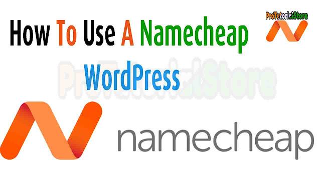 How To Use A Namecheap WordPress