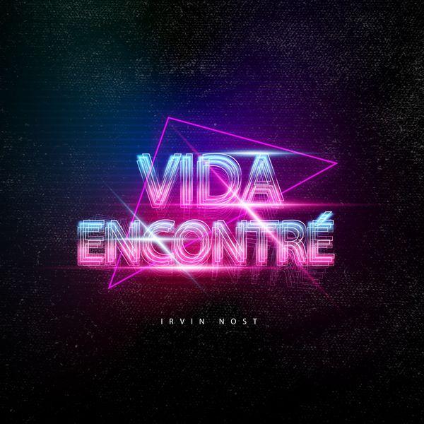 Irvin Nost – Vida Encontré (Single) 2021 (Exclusivo WC)