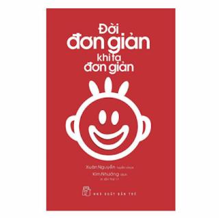 Đời Đơn Giản Khi Ta Đơn Giản (Tái Bản 2018) ebook PDF EPUB AWZ3 PRC MOBI