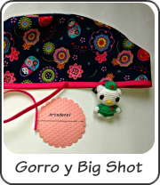 Gorro y Big Shot