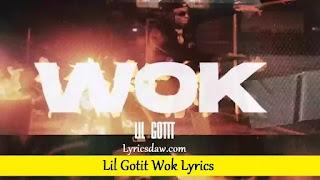 Lil Gotit Wok Lyrics