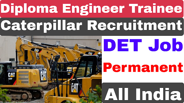 Caterpillar Diploma Engineer Trainee Recruitment 2021 | Private Job