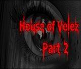 house-of-velez-part-2
