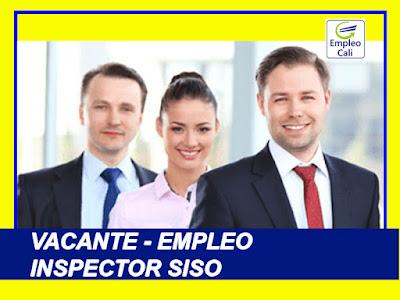 Oferta de Trabajo ⏩ y Empleo en Cali como INSPECTOR SISO
