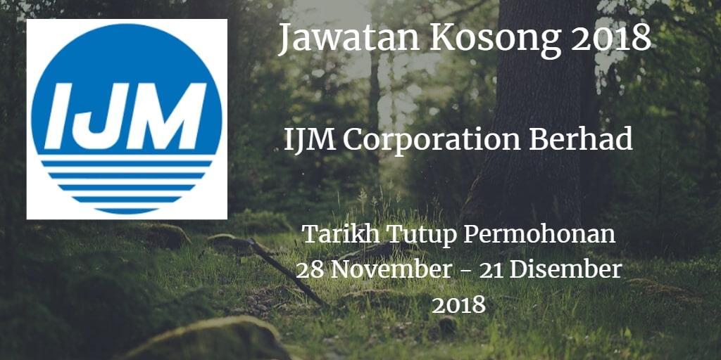 Jawatan Kosong IJM Corporation Berhad 28 November - 21 Disember 2018