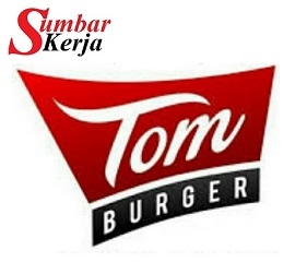 Lowongan Kerja Tom Burger Group Tahun 2020