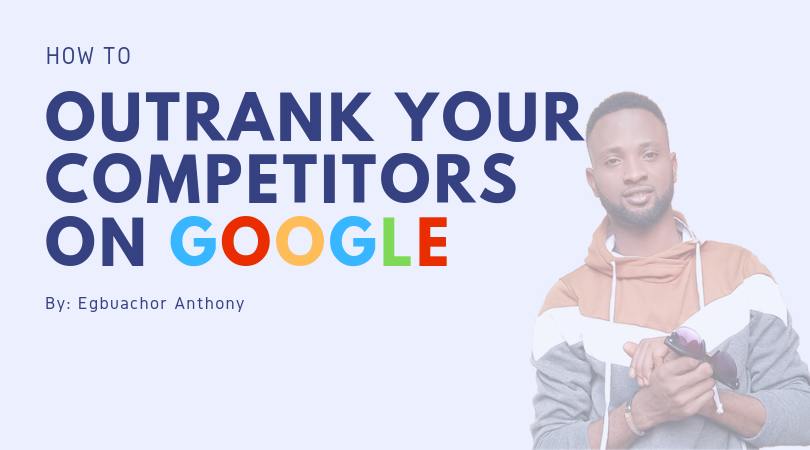 outrank your competitors on SERP
