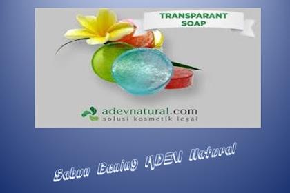 Inilah Sabun Transparan ADEV Natural dan Manfaatnya